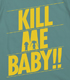 KILL ME Tシャツ