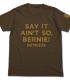嘘だと言ってよ、バーニィ!Tシャツ