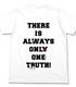 真実はいつも一つメッセージ Tシャツ