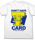 竹書房カード持ってないよTシャツ