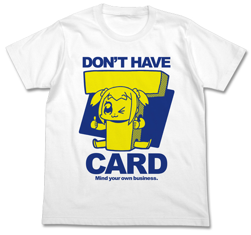 ポプテピピック/ポプテピピック/竹書房カード持ってないよTシャツ