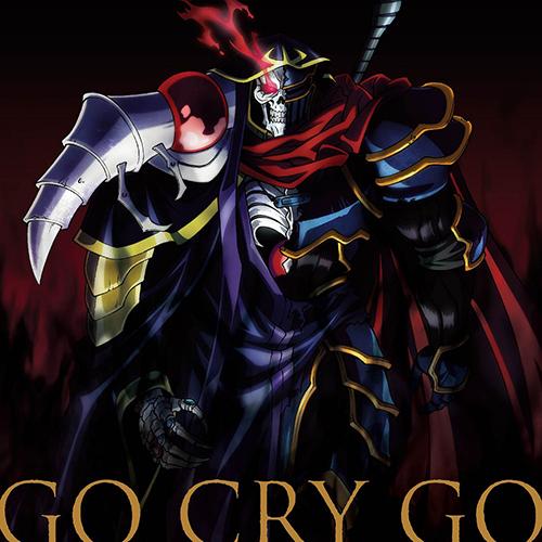 オーバーロード/オーバーロードII/TVアニメ「オーバーロードII」オープニングテーマ「GO CRY GO」【初回限定盤】【CD】