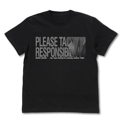 やはり俺の青春ラブコメはまちがっている。/やはり俺の青春ラブコメはまちがっている。続/いろはの責任、とってくださいね Tシャツ