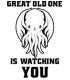 GREAT OLD ONE IS WATCHING YOU Tシャツ
